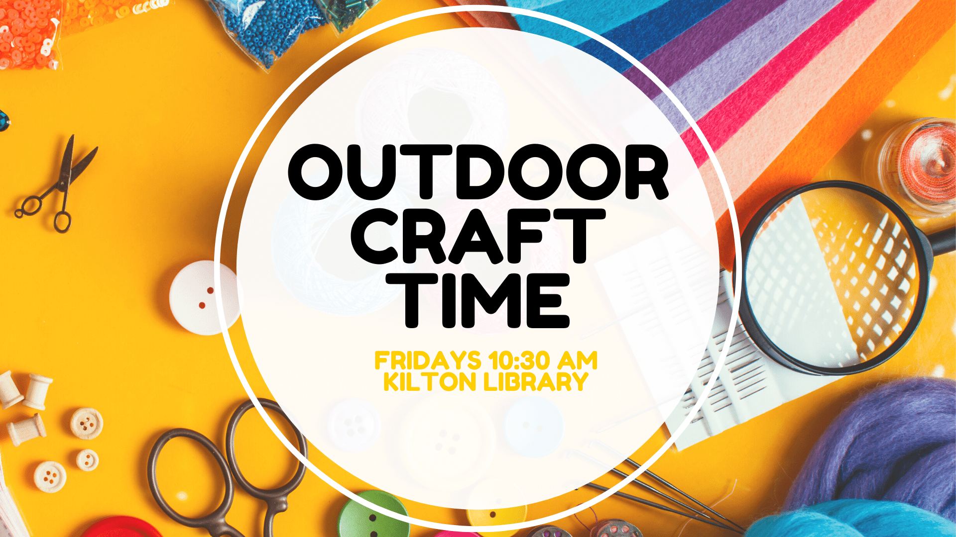 Outdoor Craft Time Fridays @ 10:30 AM Kilton Library