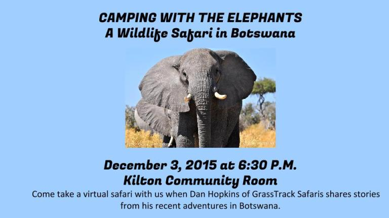 amping with the Elephants: A Wildlife Safari in Botswana, Kilton Library Community Room, December 3 at 6:30 p.m.