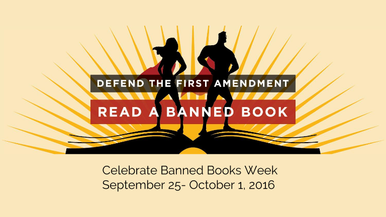 Celebrate Banned Books Week September 25 to October 1, 2016; Defend the first amendment and read a banned book!