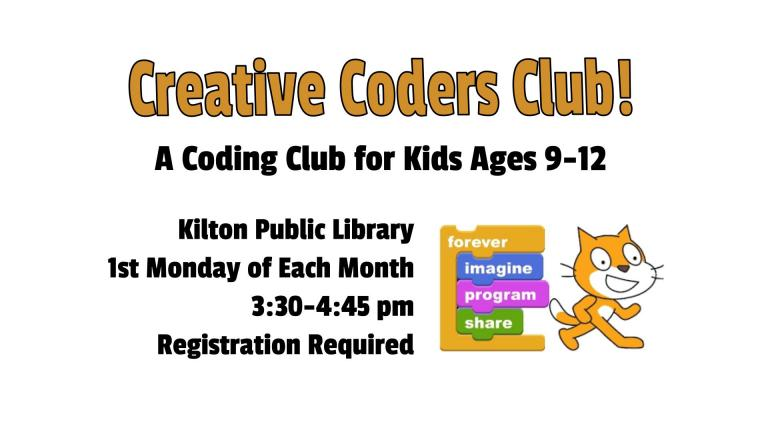 Join our coding club for kids ages 9-12. We meet on the 1st Monday of each month from 3:30-4:45 pm at the Kilton Library.   Registration Required. Call or drop in to either library to register.
