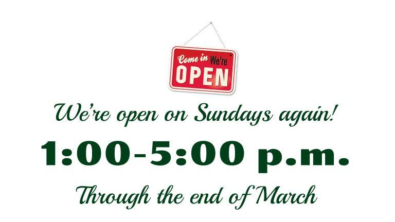 We're open from 1-5 on Sundays again through the end of March 2016.