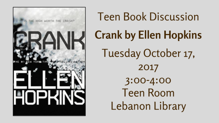 Teen Book Discussion  Crank by Ellen Hopkins  Tuesday October 17, 2017 3:00-4:00  Teen Room  Lebanon Library