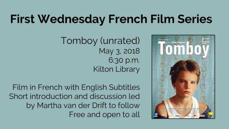 Tomboy (unrated) May 3, 2018  6:30 p.m. Kilton Library  Film in French with English Subtitles Short introduction and discussion led by Martha van der Drift to follow Free and open to all