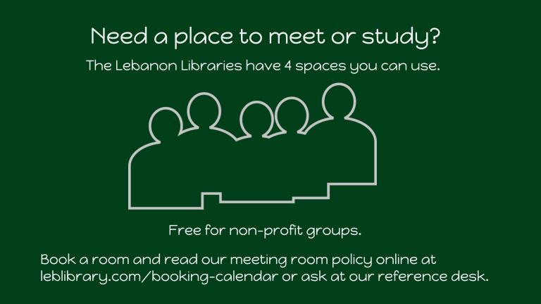 Need a place to meet or study? The Lebanon Libraries have 4 spaces you can use. Free for non-profit groups. Book from our home page www.leblibrary.com or ask at the reference desk.