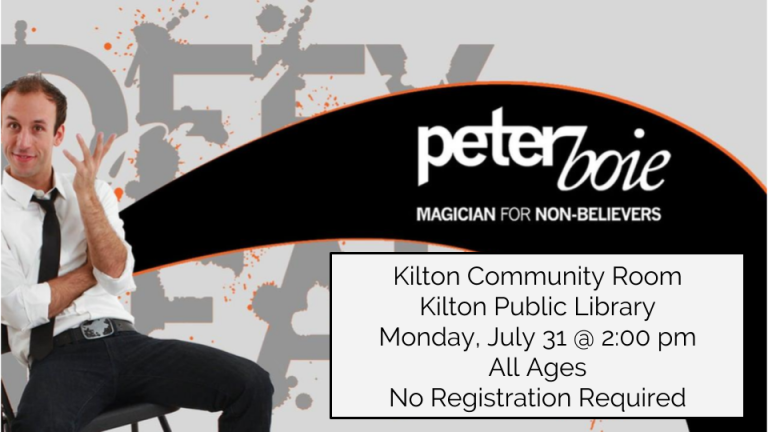 Peter Boie: Magician for Non-Believers Kilton Community Room Kilton Public Library Monday July 31st @ 2:00 pm  All Ages!!    No Registration Required