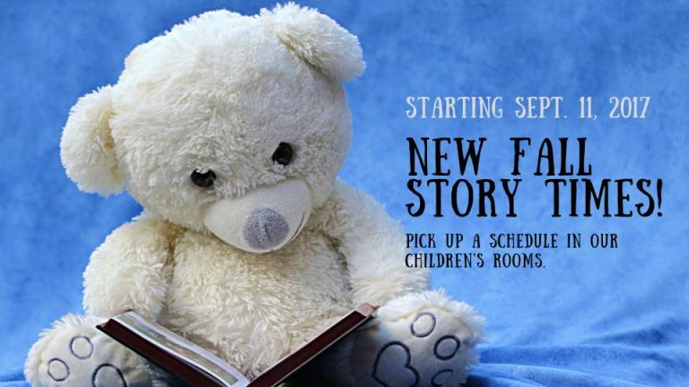 Our new fall story times start on Monday, Sept. 11, 2017. Pick up a schedule in our Children's Rooms.