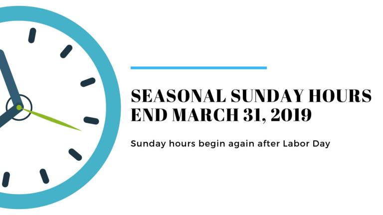 Sunday, March 31, 2019 will be our last open Sunday until after Labor Day.