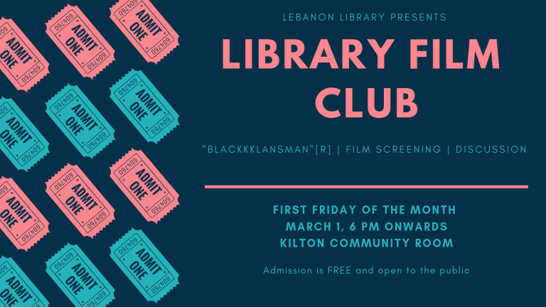 Friday March 1, at 6pm in the Kilton Community Room will mark the beginning of the Lebanon Library Film Club!  Our first film will be Spike Lee's 2018 film, BlacKkKlansman. A discussion will follow the film.   Free and open to the public. Join us!