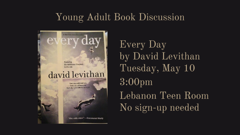 Every Day by David Levithan.  We will meet on Tuesday May 10th.
